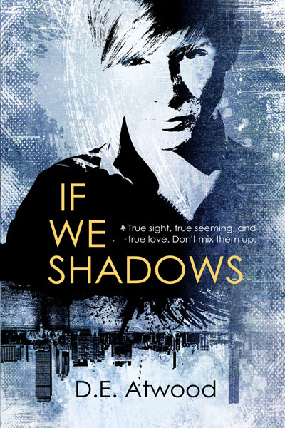 If We Shadows
