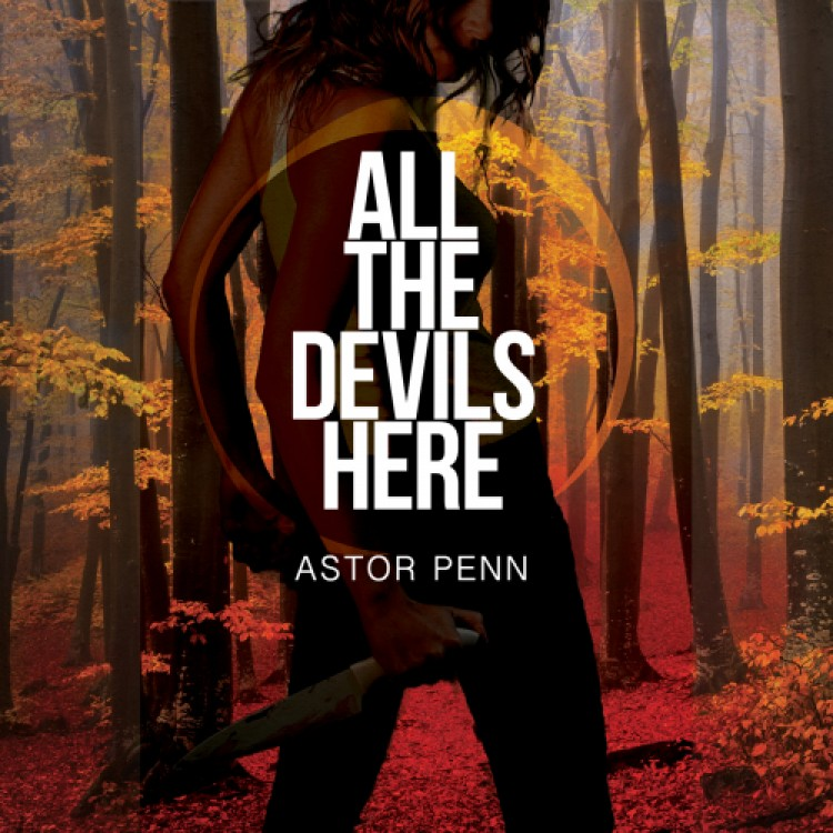 Dollar Reads: All the Devils Here by Astor Penn