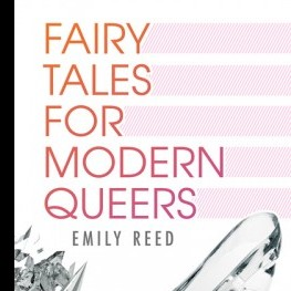 More Praise for Fairy Tales for Modern Queers