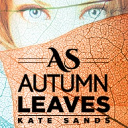 New Release:  As Autumn Leaves by Kate Sands