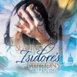 Slaying Isidore's Dragon by C. Kennedy is now available!
