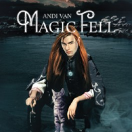 Magic Fell by Andi Van is now available!