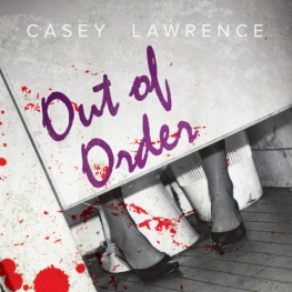 New Release: Out of Order by Casey Lawrence