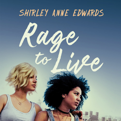 The Name Whispered That Became Rage to Live by Shirley Anne Edwards