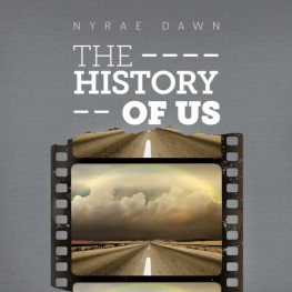 The History of Us by Nyrae Dawn is now available.