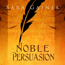 New Release: Noble Persuasion by Sara Gaines